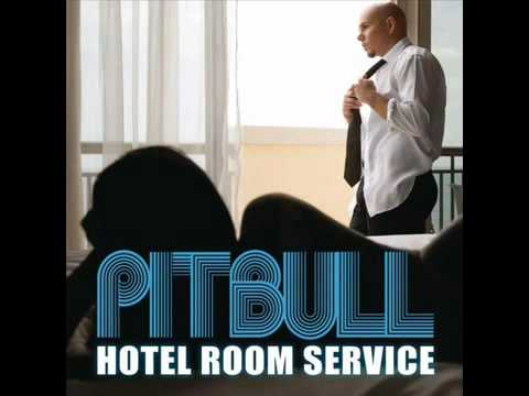 HOTEL ROOM SERVICE - Pitbull