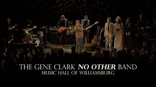 The <b>Gene Clark</b> No Other Band At Music Hall Of Williamsburg