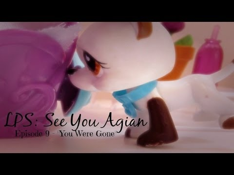 "LPS: See You Again Season 1 Episode 9 - ""You Were Gone"" {OLD}"