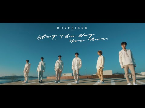 BOYFRIEND-Stay The Way You Are