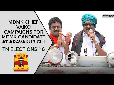 MDMK-Chief-Vaiko-Campaigns-For-MDMK-Candidate-at-Aravakurichi-Constituency