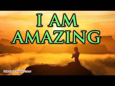 I Am Amazing - Powerful Affirmations For Success, Self Confidence, Abundance, Money, Alpha Male