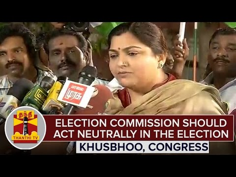 TN-Elections-2016--Election-Commission-Should-Act-Neutrally-in-The-Election--Khusbhoo-Congress