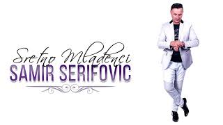 Samir Serifovic - Sretno Mladenci