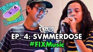 Video #FIXMusic: EPS. 4 | SVMMERDOSE MP3, 3GP, MP4, WEBM, AVI, FLV Juni 2019