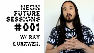 Neon Future Sessions 001 w/ Ray Kurzweil (Extended Edit) - Steve Aoki
