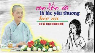 Con Lớn Rồi Là Lúc Yêu Thương Héo Úa  - Sư Cô Thích Nữ Hương Nhũ giảng tại Chùa Bái Đính - Ninh BìnhXem thêm những bài Pháp khác của Sư Cô (Click đây): https://www.youtube.com/channel/UCN7po2_Hl_hCUh5UZSL3IGQ