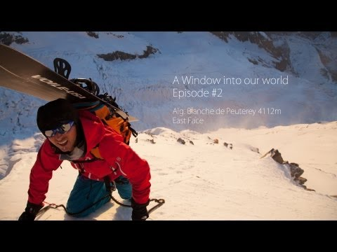 Incredible 2nd Ski Descent of Aiguille Blanche du Peuterey - A Window into Our World, Ep 2