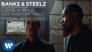 Banks & Steelz Love + War ft. Ghostface Killah new videos