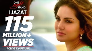 Video IJAZAT Video Song | ONE NIGHT STAND | Sunny Leone, Tanuj Virwani | Arijit Singh, Meet Bros |T-Series MP3, 3GP, MP4, WEBM, AVI, FLV September 2018