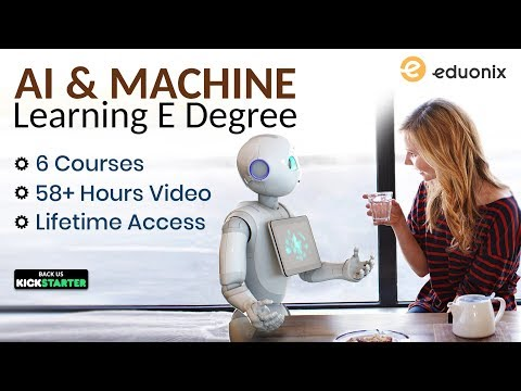 E-Degree On Artificial Intelligence And Machine Learning | Kickstarter | Eduonix