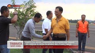 KAPOLDA AKAN CANANGKAN BHABINKAMTIBMAS GO GREEN DI BELITUNG TIMUR #TRIBRATA NEWS