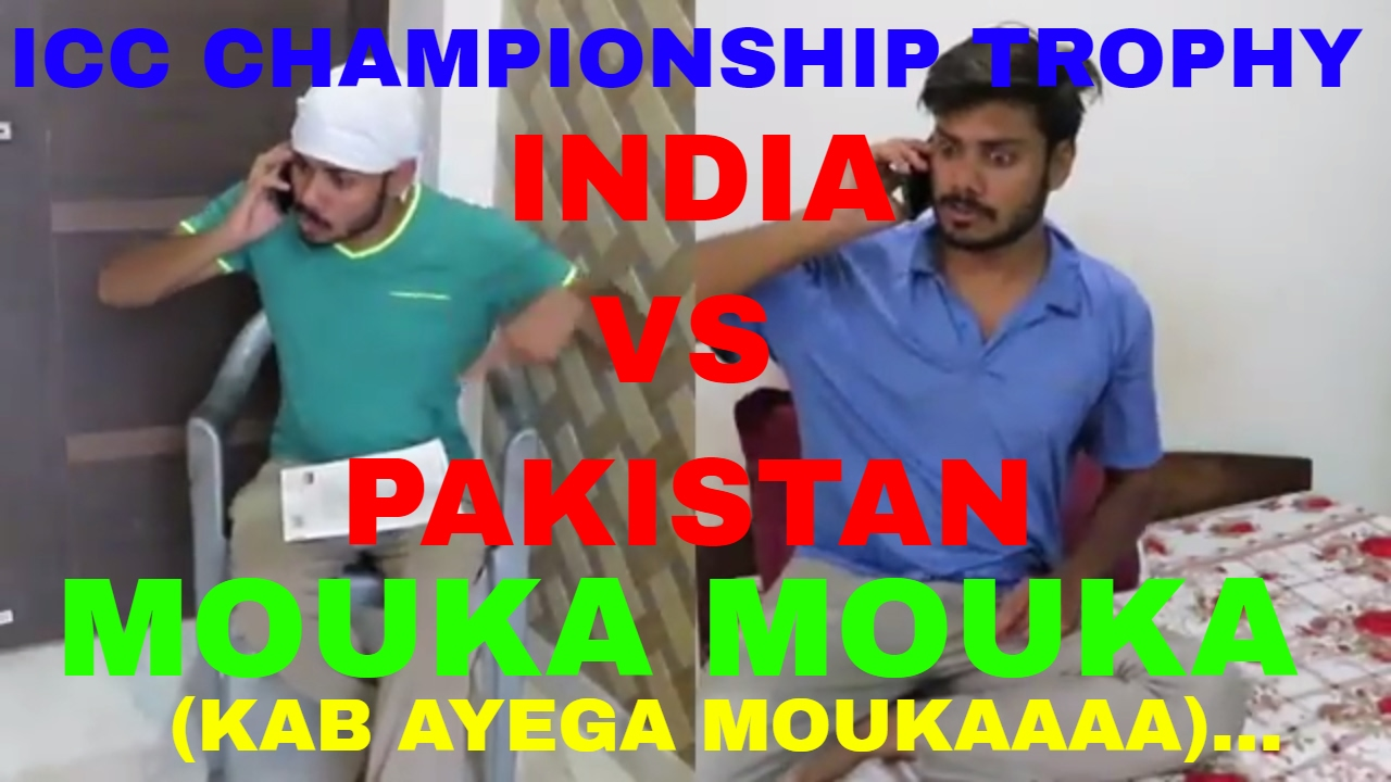 {India vs Pakistan} SABSE Bada Moh (MOUKA  MOUKA) ICC CHAMPIONSHIP TROPHY2017 Funny video ||TEAM AQ|