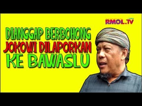 Dianggap Berbohong, Jokowi Dilaporkan Ke Bawaslu