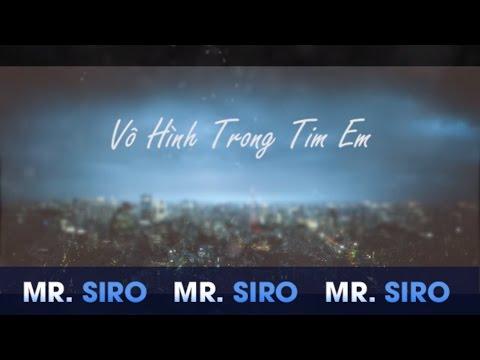 Vô Hình Trong Tim Em - Mr. Siro (Lyrics Video) - Thời lượng: 4:22.
