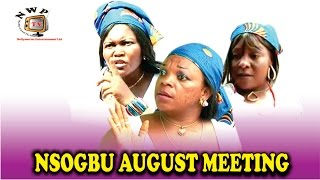 Nsogbu August Meeting - Nollywood Igbo Movie