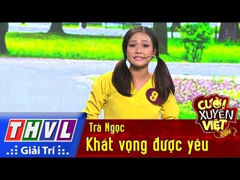 Khát vọng được yêu – Trà Ngọc -  Cười xuyên Việt 2016Tập 1