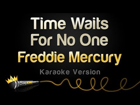 Freddie Mercury - Time Waits For No One (Karaoke Version)