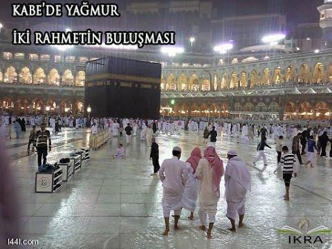 Mekke'de yağmur -İki Rahmetin Buluşması