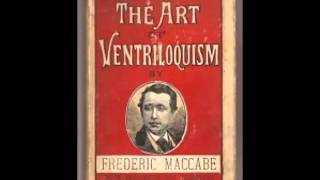 Maccabe's Art of Ventriloquism and Vocal Illusions (FULL Audiobook)