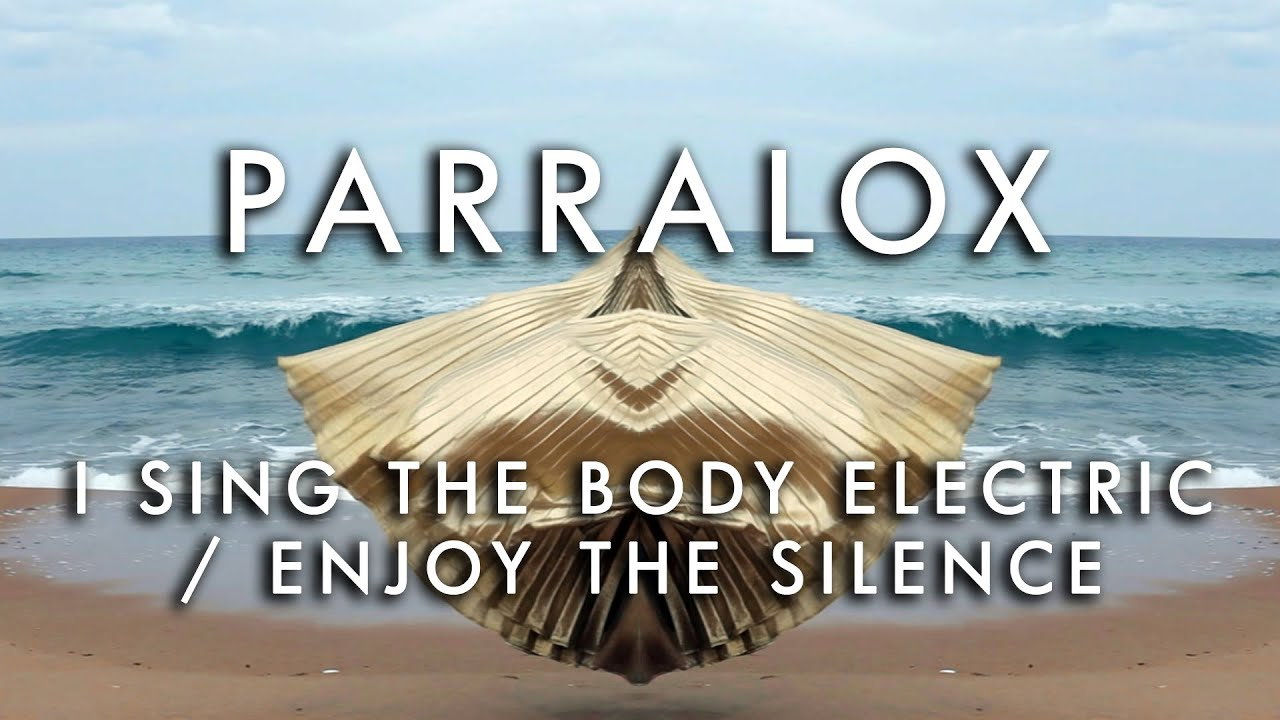 Parralox - I Sing The Body Electric - Enjoy The Silence (Music Video)