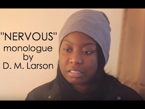 """""""Nervous"""" Monologue for Female written by D. M. Larson performance by actress Asia Marche"""