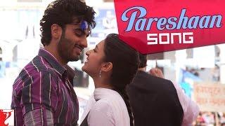 Nonton Pareshaan Song   Ishaqzaade   Arjun Kapoor   Parineeti Chopra Film Subtitle Indonesia Streaming Movie Download