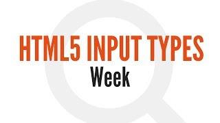 HTML5 Input Types: Week (10/14)