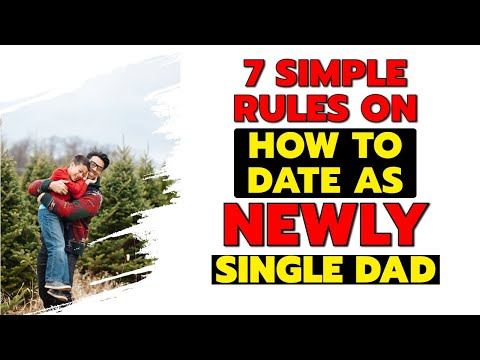 7 Simple Rules How To Date As Newly Single Dad
