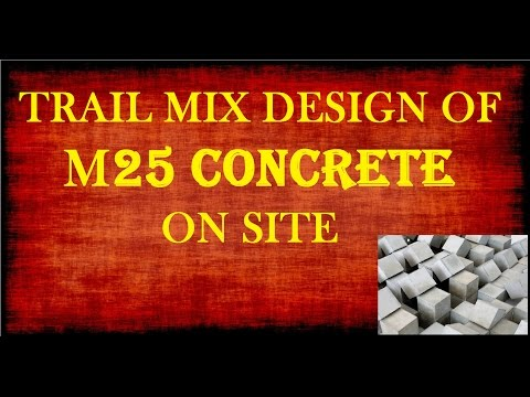 Trail Mix Design of M25 Concrete on Site