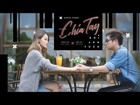 Chia Tay - Bùi Anh Tuấn (Official Music Video) - Thời lượng: 4:34.