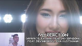 REACTION!!! | GAPAPA JELEK YANG PENTING SOMBONG feat. DEVINAUREEL, EKA GUSTIWANA