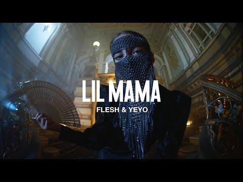 Flesh & Yeyo – Lil Mama