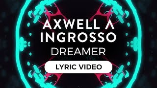 Axwell Λ Ingrosso - Dreamer [Lyric Video]