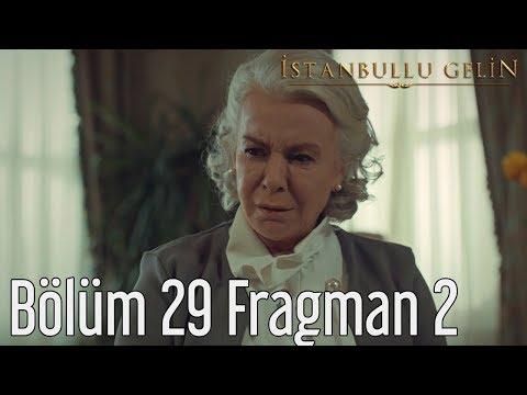 İstanbullu Gelin 29. Bölüm 2. Fragmanı
