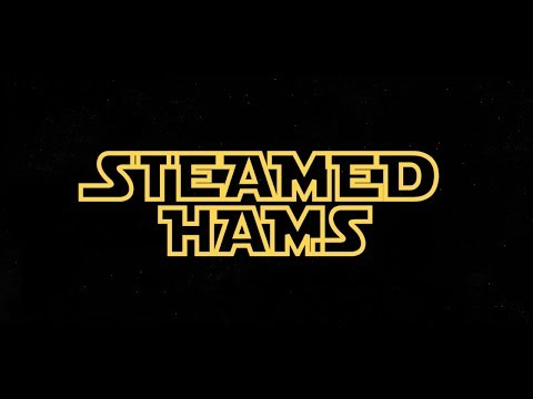 Steamed Hams But It's A Star Wars Intro