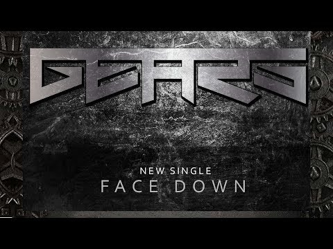 GEARS - Face Down