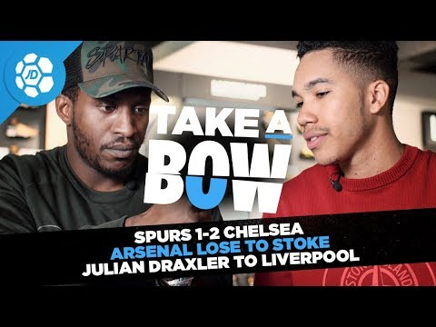 Spurs 1-2 Chelsea, Arsenal Lose to Stoke City, Julian Draxler to Liverpool - Take a Bow (видео)