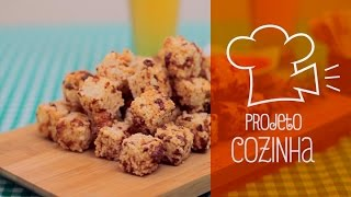 Dadinhos de tapioca com queijo de coalho | Projeto Cozinha