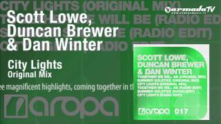 Scott Lowe & Duncan Brewer vidéo de musique City Lights (feat. Dan Winter) (Original Mix)