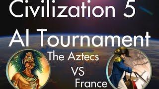 The Aztecs vs France: CIV5 AI Tournament #22