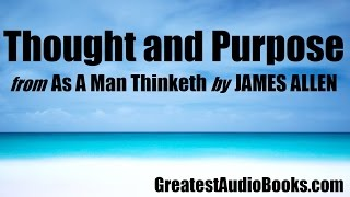 THOUGHT AND PURPOSE AudioBook From As A Man Thinketh By James Allen