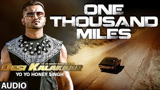 One Thousand Miles Full Audio Song   Yo Yo Honey Singh  Desi Kalakaar  Honey Singh New Songs 2014
