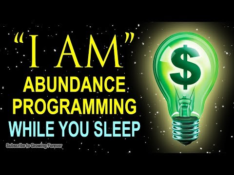 """I AM"" ABUNDANCE Affirmations while you SLEEP! Program Your Mind Power for Wealth and Prosperity!!"