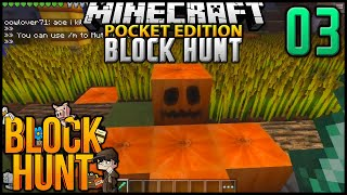 Minecraft PE: Block Hunt Hide 'N' Seek - Episode 3 - Pumpkin Failure (MCPE Block Hunt)