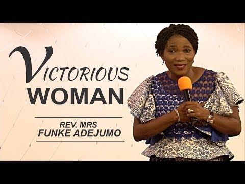 VICTORIOUS WOMAN_ Rev. Funke Adejumo
