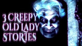 3 Creepy Old Lady Stories | NoSleep creepypasta | horror audiobook reading