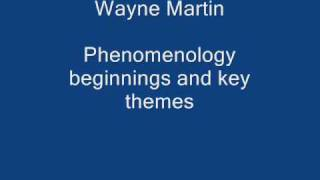 Phenomenology crash course (beginnings and key themes) - Wayne Martin