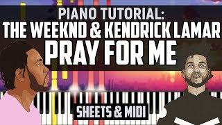 How to Play: The Weeknd, Kendrick Lamar - Pray For Me | Piano Tutorial + Sheets & MIDI