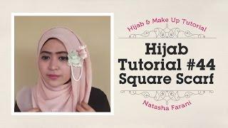 #44 Hijab Tutorial - Natasha Farani ( Paris Segiempat / Square Scarf )